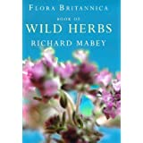 Flora Britannica Book of Wild Herbsby Richard Mabey