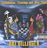 Daz Dillinger Revenge, Retaliation and Get Back