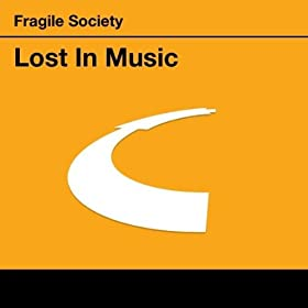 Fragile Society - Lost In Music