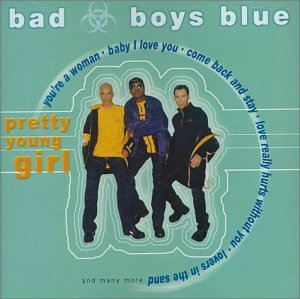 Bad Boys Blue - Pretty Young Girl (Maxi) - Zortam Music