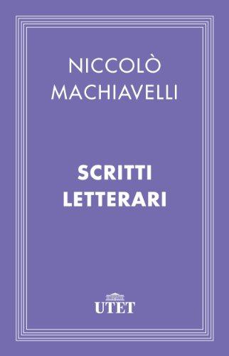 Nicolo Machiavelli - Scritti letterari