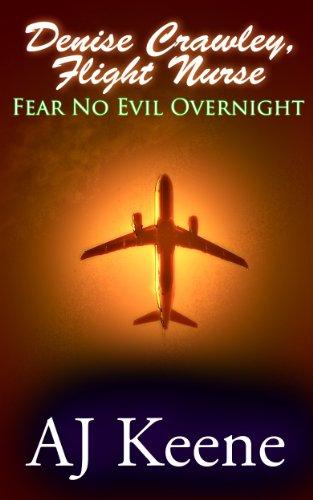 Denise Crawley, Flight Nurse: Fear No Evil Overnight