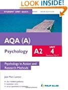 AQA(A) A2 Psychology Student Unit Guide New Edition: Unit 4 Sections B and C: Psychology in Action and Research Methods (Aqa a Psychology As Student Gd)