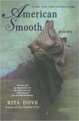 American Smooth: Poems written by Rita Dove
