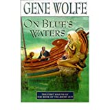 [(On Blue's Waters)] [Author: Gene Wolfe] published on (November, 2000)