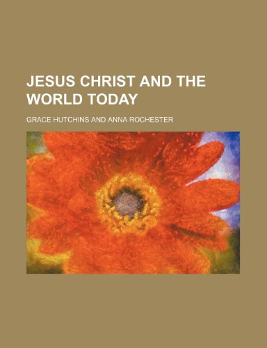 Jesus Christ and the World Today