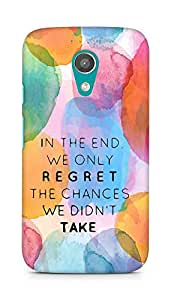 AMEZ we only regret the chances we didnt take Back Cover For Motorola Moto G2