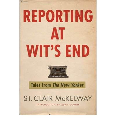 Reporting at Wit's End: Tales from The New Yorker (Paperback) - Common