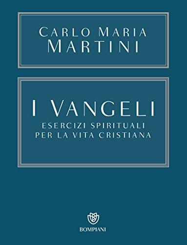 I Vangeli Esercizi spirituali per la vita cristiana PDF