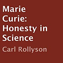 Marie Curie: Honesty in Science (       UNABRIDGED) by Carl Rollyson Narrated by John Stamper