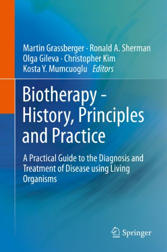 Kosta Y. Mumcuoglu, Martin Grassberger, Olga S. Gileva, Ronald A. Sherman  Christopher M.H. Kim - Biotherapy - History, Principles and Practice