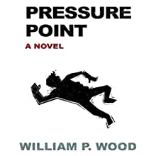 Pressure Point (       UNABRIDGED) by William P. Wood Narrated by John McLain