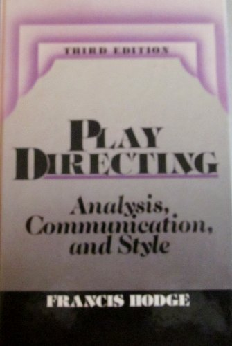 Play Directing: Analysis, Communication, and Style by Francis Hodge (1988-01-01) (Hodge Directing compare prices)