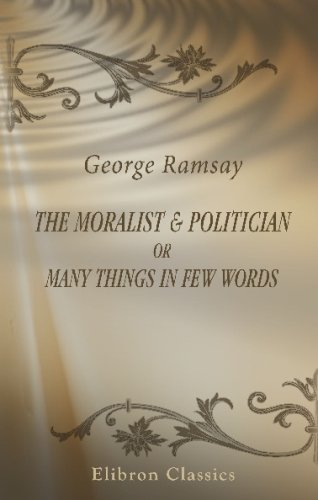 The Moralist & Politician; or, Many Things in Few Words: Aphorisms