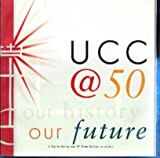img - for UCC at 50: Our History- Our Future book / textbook / text book