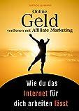 Image de Online Geld verdienen mit Affiliate Marketing - Wie du das Internet für dich arbeiten lässt: Schri