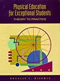img - for Physical Education for Exceptional Students: Theory to Practice [Hardcover] [1994] 1 Ed. Douglas C. Wiseman book / textbook / text book