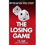 The Losing Game: Why You Can't Beat Wall Street ~ Stephen Edds