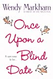 Once Upon a Blind Date (0446696609) by Markham, Wendy