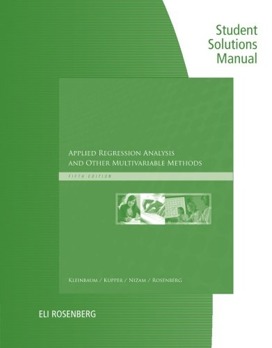 Student Solutions Manual for Kleinbaum's Applied Regression Analysis and Other Multivariable Methods, 5th PDF
