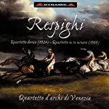 Respighi: the String Quartets