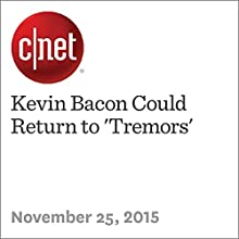 Kevin Bacon Could Return to 'Tremors' (       UNABRIDGED) by Richard Trenholm Narrated by Rex Anderson