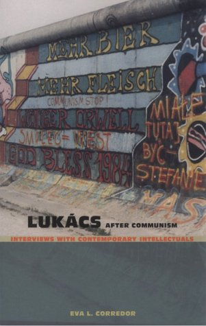 Lukacs After Communism: Interviews with Contemporary Intellectuals (Post-Contemporary Interventions)