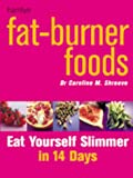 "Fat -Burner Foods : "" Eat Yourself Slimmer in 14 Days """
