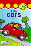 img - for I Like Cars (Toddler Mini Hardbacks) book / textbook / text book