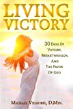 img - for Living Victory: 30 Days Of Victory, Breakthrough, And The Favor Of God book / textbook / text book