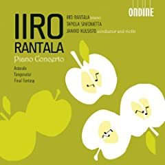 Rantala, I.: Piano Concerto And Concerto In G Sharp Major / A Flat Major / Astorale / Tangonator / Final Fantasy (Rantala)