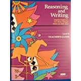Reasoning and Writing (Teacher's Guide, Level B) ~ Ann Arbogast, Karen...