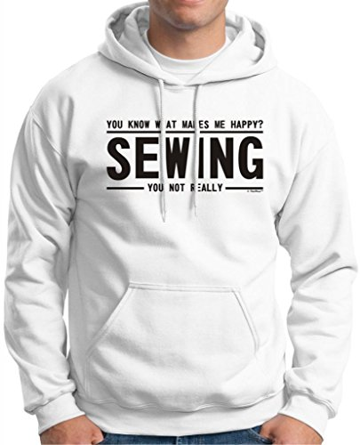 You Know What Makes Me Happy - Sewing Not You Premium Hoodie Sweatshirt Large White