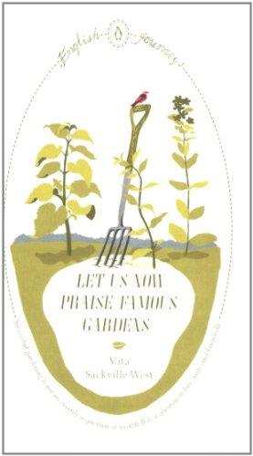 Let Us Now Praise Famous Gardens (English Journeys)