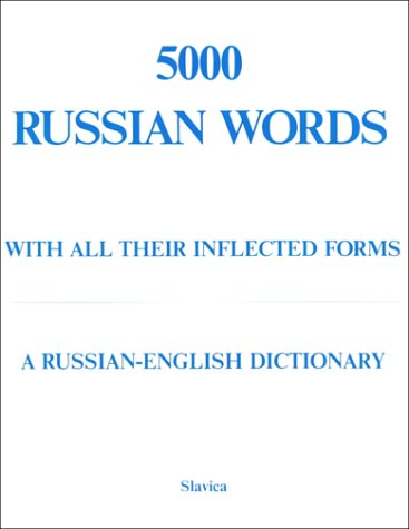 5000 Russian Words: With All Their Inflected Forms and...