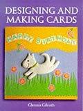 Glennis Gilruth Designing and Making Cards (Master Craftsmen)