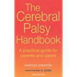 The Cerebral Palsy Handbook: A practical guide for parents and carers: A Complete Guide for Parents and Carersby Marion Stanton
