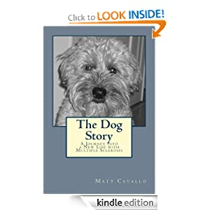 The Dog Story: A Journey into a New Life with Multiple Sclerosis
