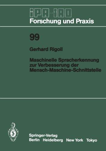 Maschinelle Spracherkennung zur Verbesserung der Mensch-Maschine-Schnittstelle (IPA-IAO - Forschung und Praxis)  [Rigoll, Gerhard] (Tapa Blanda)