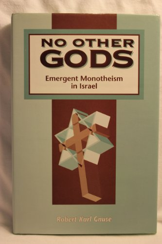 No Other Gods: Emergent Monotheism in Israel (Library Hebrew Bible/Old Testament Studies)