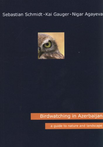 Birdwatching in Azerbaijan: A Guide to Nature and Landscape PDF