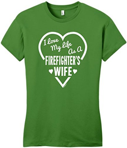 I Love My Life As A Firefighter'S Wife Juniors T-Shirt Small Kiwi Green