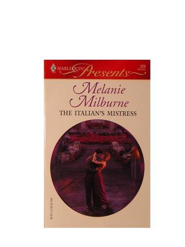 The Italian's Mistress (Harlequin Presents, October 259), Melanie Milburne