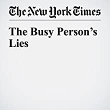 The Busy Person's Lies Other by Laura Vanderkam Narrated by Fleet Cooper