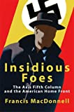 img - for Insidious Foes: The Axis Fifth Column and the American Home Front book / textbook / text book