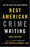 The Best American Crime Writing: 2004 Edition: The Year's Best True Crime Reporting (0375713026) by Penzler, Otto