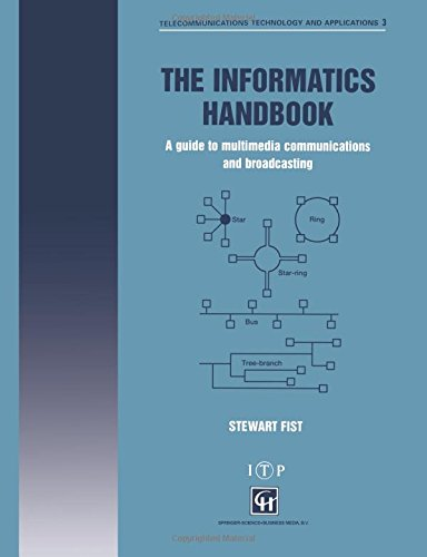 The Informatics Handbook: A Guide To Multimedia Communications And Broadcasting (Telecommunications Technology & Applications Series)