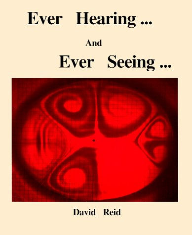 Ever Hearing and Ever Seeing: A Book Reflecting on Science Through the Ears and Eyes of a Science Teacher