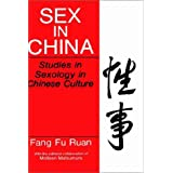 Sex in China: Studies in Sexology in Chinese Culture (Perspectives in Sexuality)