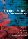 img - for Practical Ethics in Occupational Health book / textbook / text book